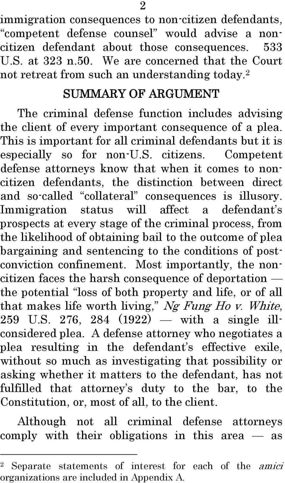 This is important for all criminal defendants but it is especially so for non-u.s. citizens.
