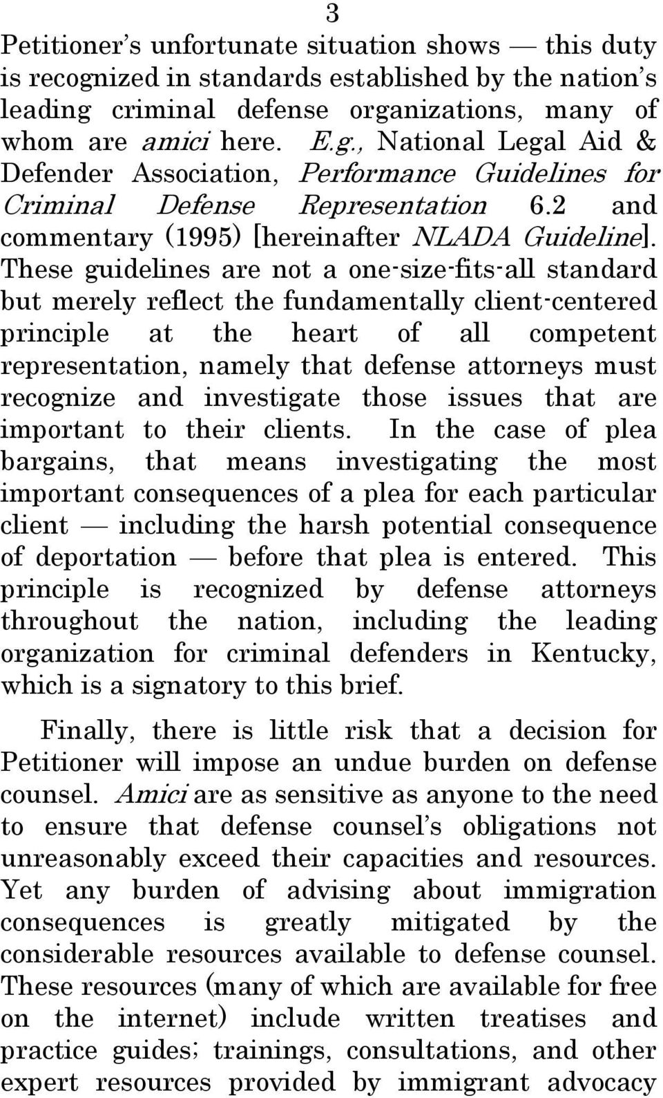 These guidelines are not a one-size-fits-all standard but merely reflect the fundamentally client-centered principle at the heart of all competent representation, namely that defense attorneys must