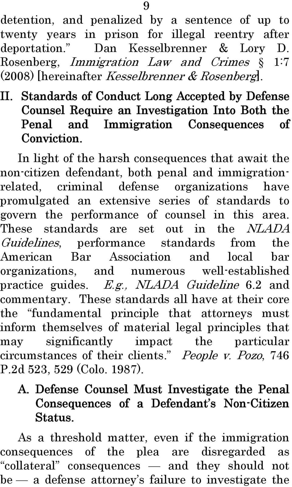 Standards of Conduct Long Accepted by Defense Counsel Require an Investigation Into Both the Penal and Immigration Consequences of Conviction.