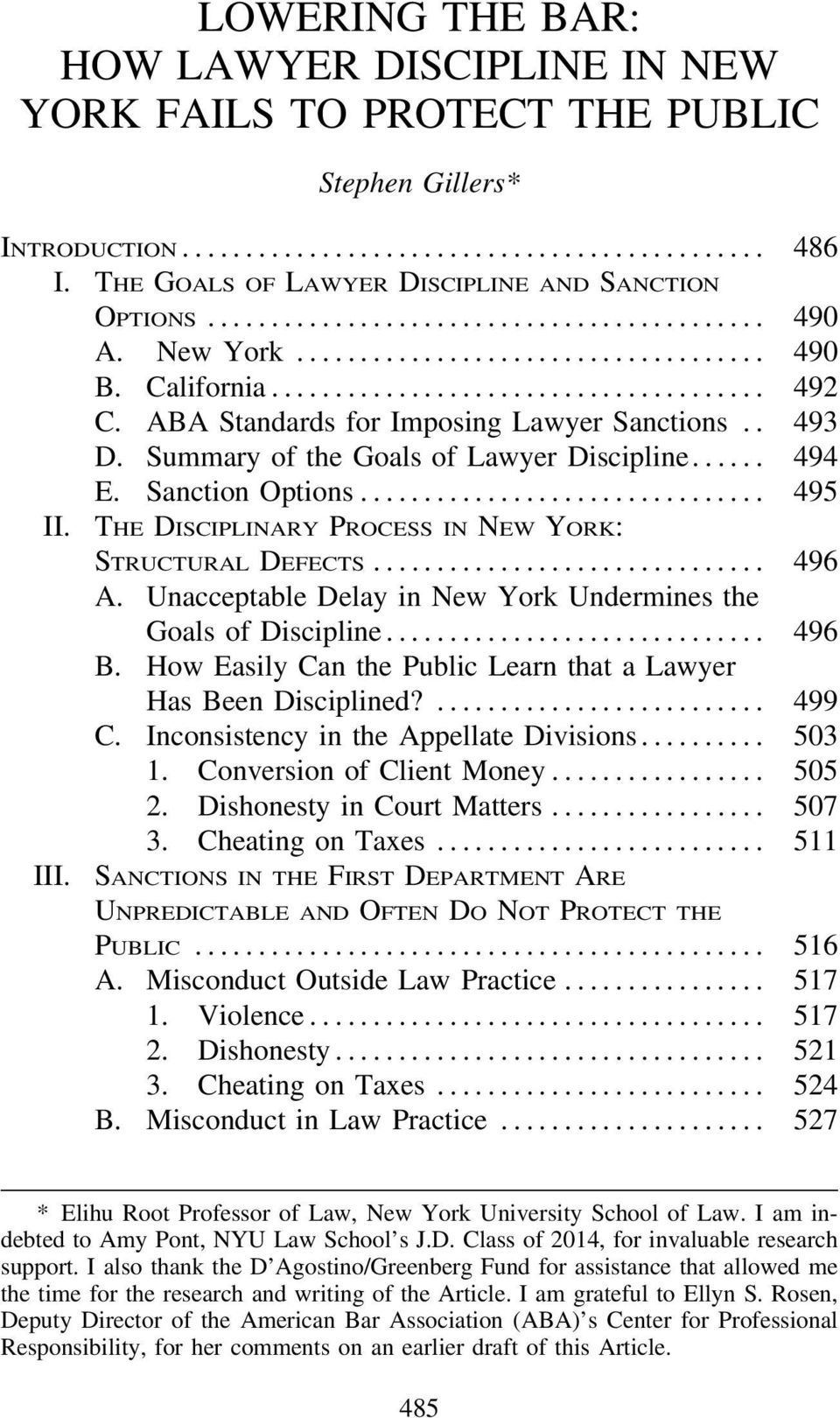 THE DISCIPLINARY PROCESS IN NEW YORK: STRUCTURAL DEFECTS... 496 R A. Unacceptable Delay in New York Undermines the Goals of Discipline... 496 R B.