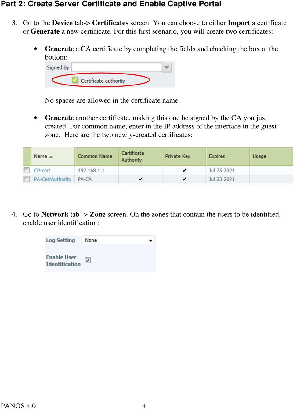 For this first scenario, you will create two certificates: Generate a CA certificate by completing the fields and checking the box at the bottom: No spaces are allowed in the