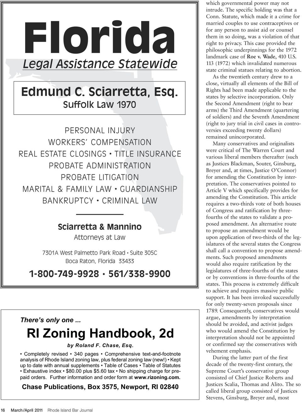 Sciarretta & Mannino Attorneys at Law 7301A West Palmetto Park Road Suite 305C Boca Raton, Florida 33433 1-800-749-9928 561/338-9900 There s only one... RI Zoning Handbook, 2d by Roland F. Chase, Esq.