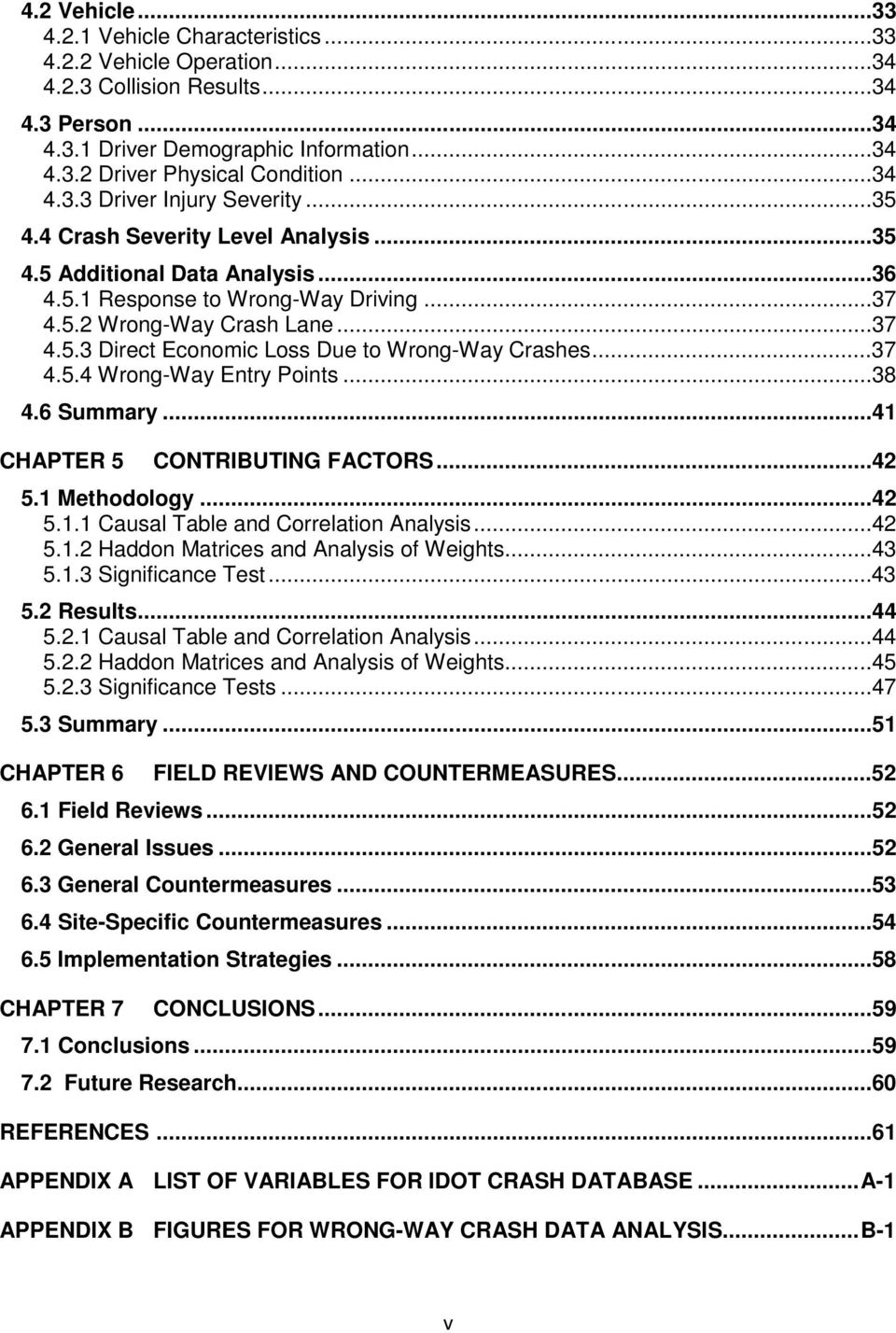 ..37 4.5.4 Wrong-Way Entry Points...38 4.6 Summary...41 CHAPTER 5 CONTRIBUTING FACTORS...42 5.1 Methodology...42 5.1.1 Causal Table and Correlation Analysis...42 5.1.2 Haddon Matrices and Analysis of Weights.