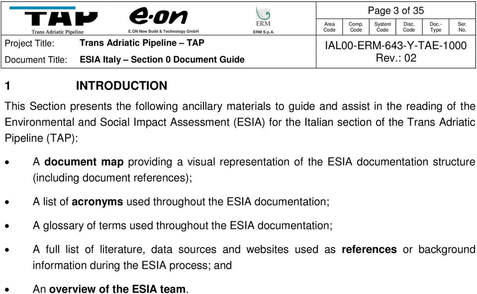 structure (including document references); A list of acronyms used throughout the ESIA documentation; A glossary of terms used throughout the ESIA