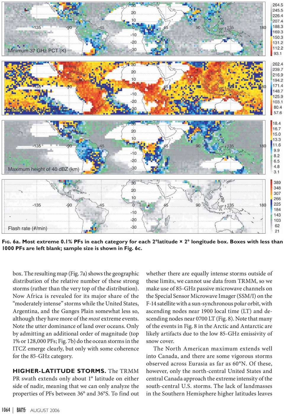 Now Africa is revealed for its major share of the moderately intense storms while the United States, Argentina, and the Ganges Plain somewhat less so, although they have more of the most extreme