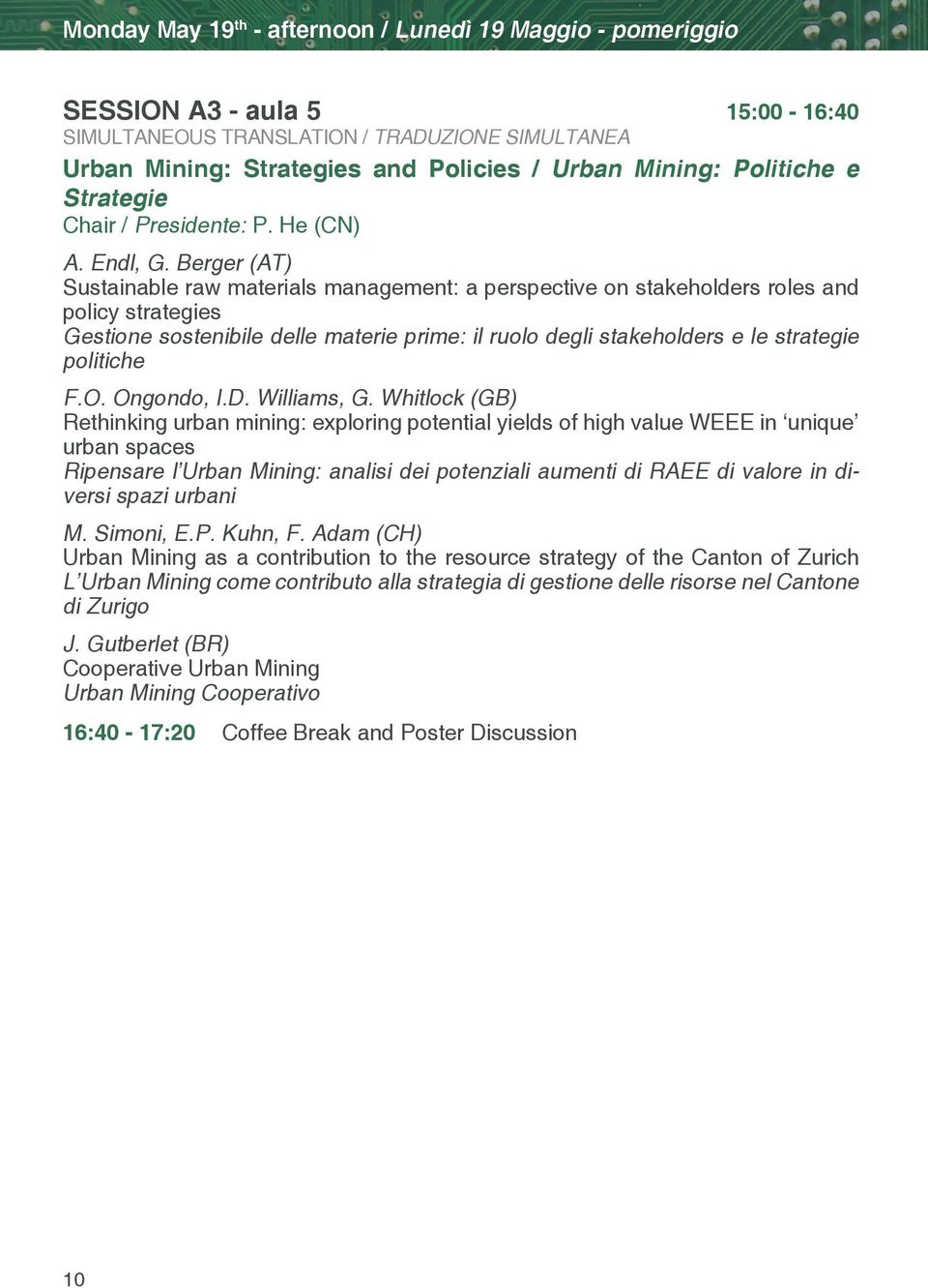 Berger (AT) Sustainable raw materials management: a perspective on stakeholders roles and policy strategies Gestione sostenibile delle materie prime: il ruolo degli stakeholders e le strategie