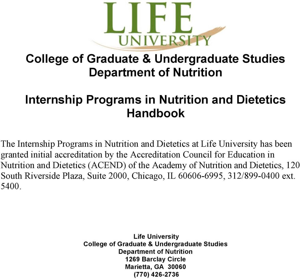 Dietetics (ACEND) f the Academy f Nutritin and Dietetics, 120 Suth Riverside Plaza, Suite 2000, Chicag, IL 60606-6995, 312/899-0400 ext.