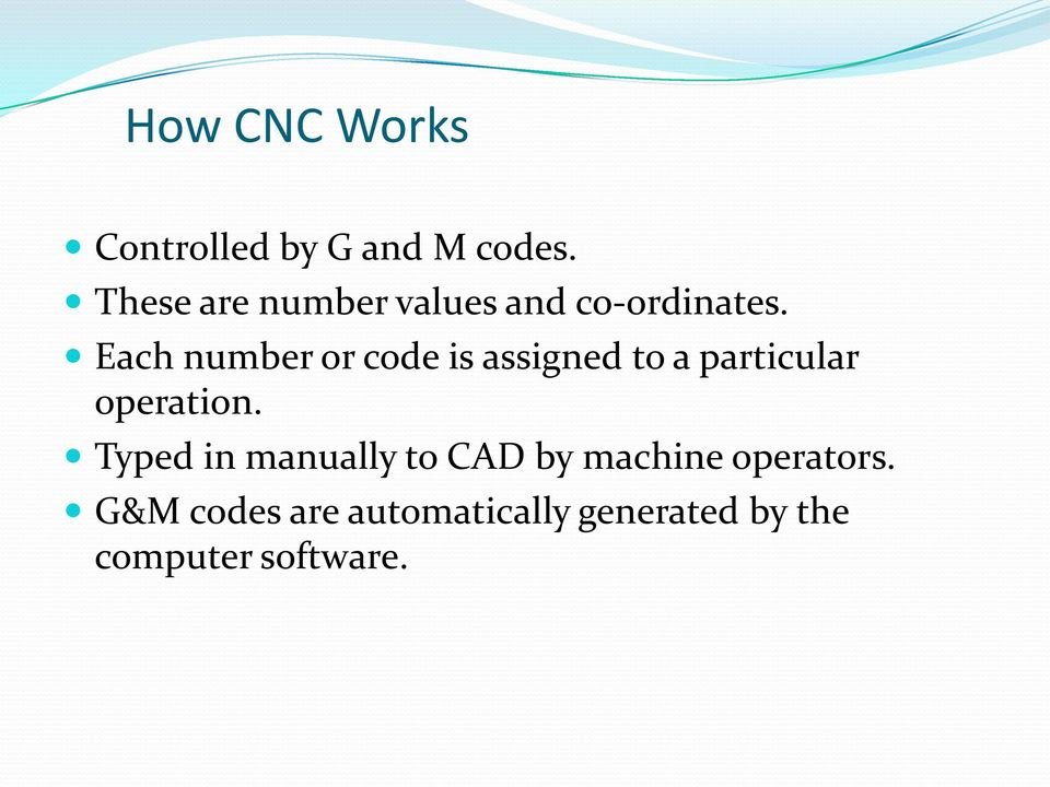 Each number or code is assigned to a particular operation.