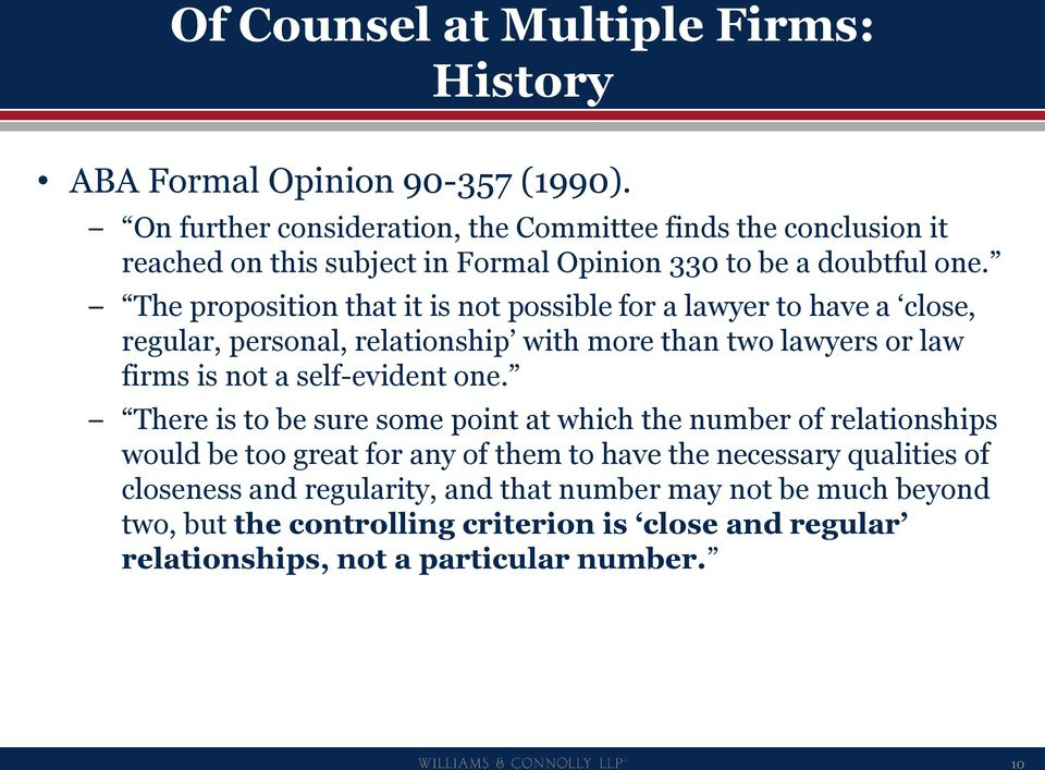The proposition that it is not possible for a lawyer to have a close, regular, personal, relationship with more than two lawyers or law firms is not a self-evident one.