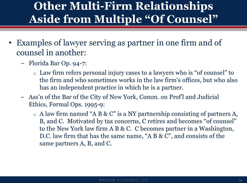 is a partner. Ass n of the Bar of the City of New York, Comm. on Prof l and Judicial Ethics, Formal Ops.