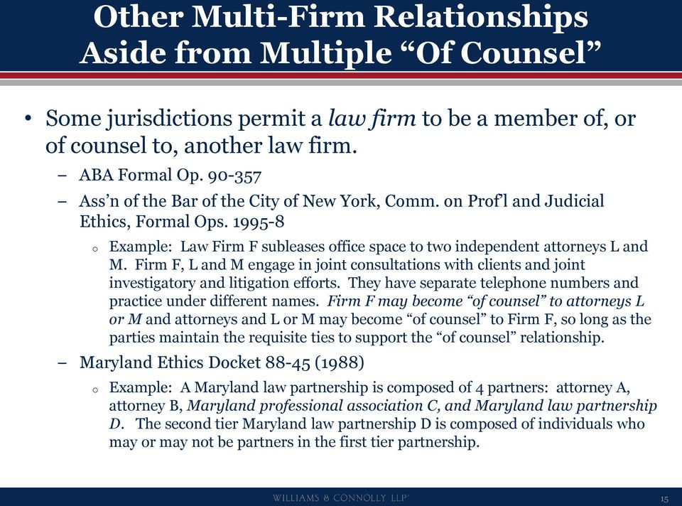 Firm F, L and M engage in joint consultations with clients and joint investigatory and litigation efforts. They have separate telephone numbers and practice under different names.