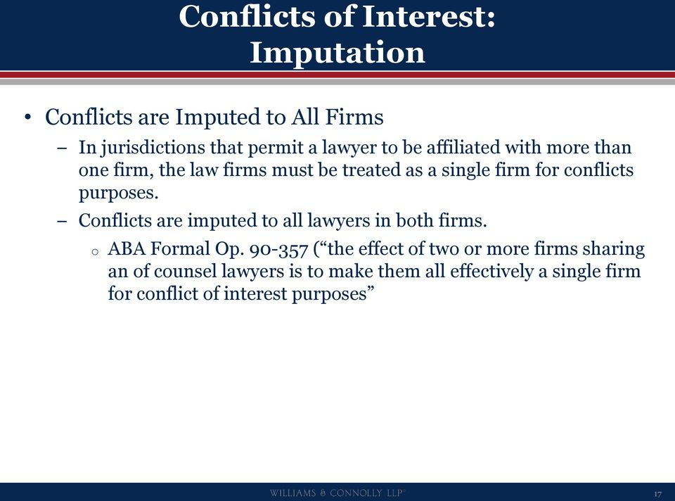 Conflicts are imputed to all lawyers in both firms. o ABA Formal Op.