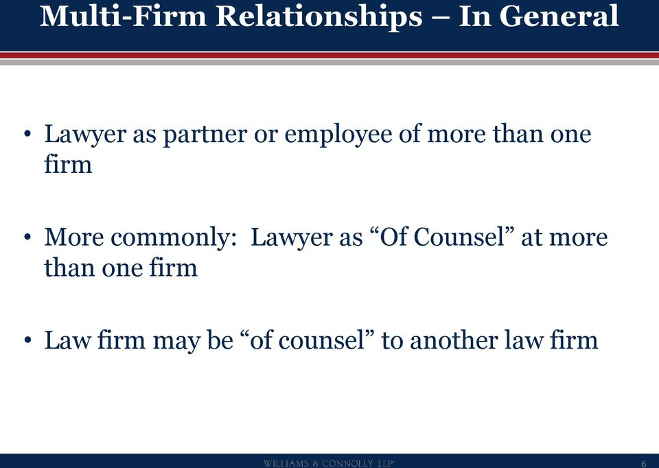 commonly: Lawyer as Of Counsel at more than one