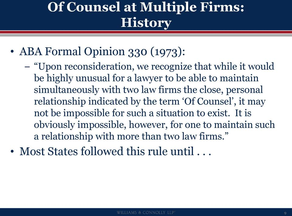 relationship indicated by the term Of Counsel, it may not be impossible for such a situation to exist.