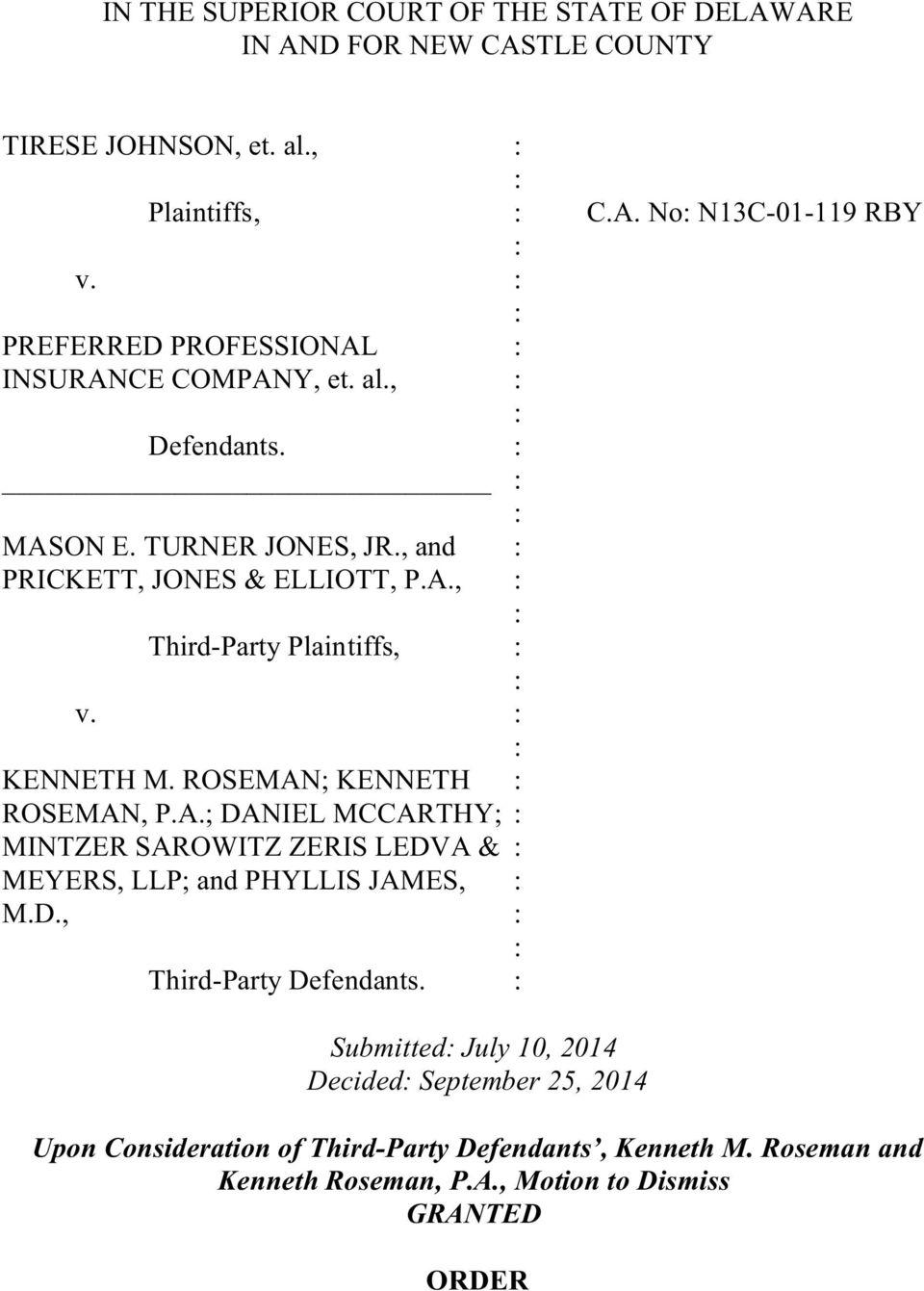 KENNETH M. ROSEMAN; KENNETH ROSEMAN, P.A.; DANIEL MCCARTHY; MINTZER SAROWITZ ZERIS LEDVA & MEYERS, LLP; and PHYLLIS JAMES, M.D., Third-Party Defendants.