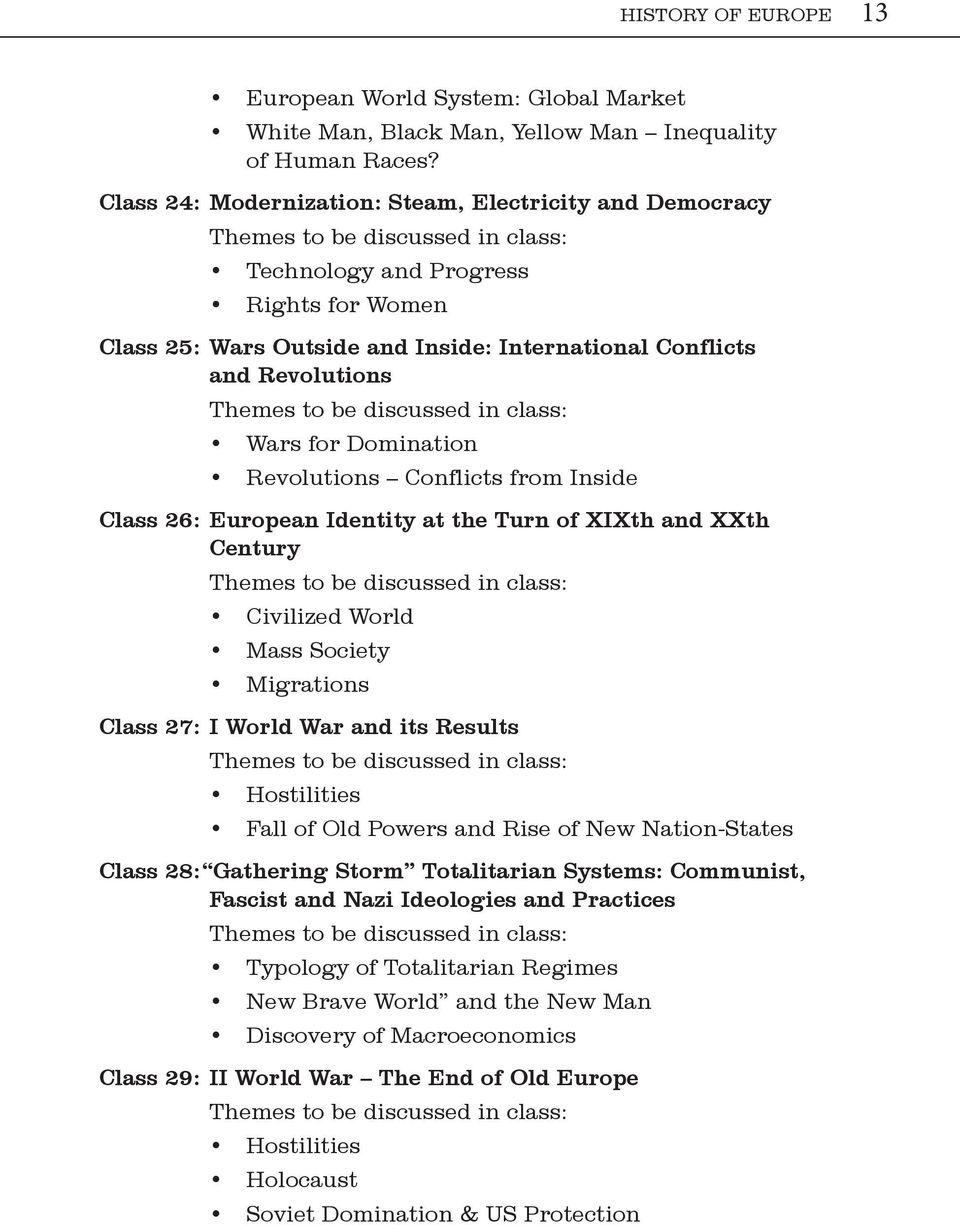 Revolutions Themes to be discussed in class: Wars for Domination Revolutions Conflicts from Inside Class 26: European Identity at the Turn of XIXth and XXth Century Themes to be discussed in class: