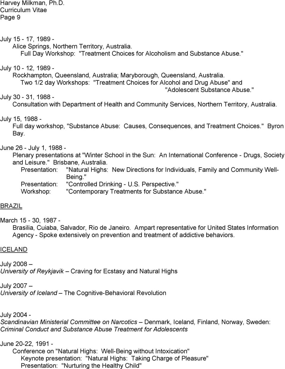 """ July 30-31, 1988 - Consultation with Department of Health and Community Services, Northern Territory, Australia."