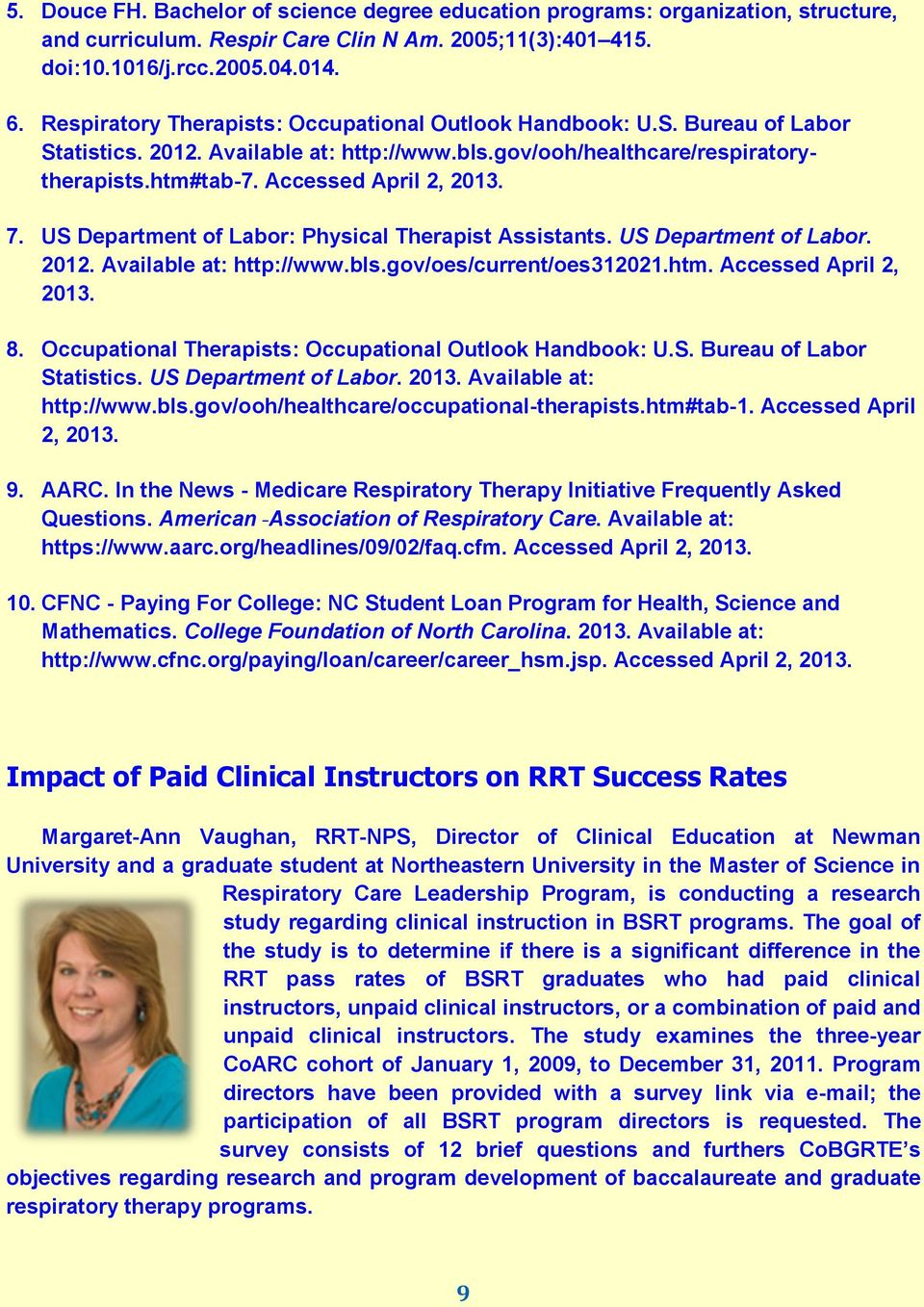 7. US Department of Labor: Physical Therapist Assistants. US Department of Labor. 2012. Available at: http://www.bls.gov/oes/current/oes312021.htm. Accessed April 2, 2013. 8.