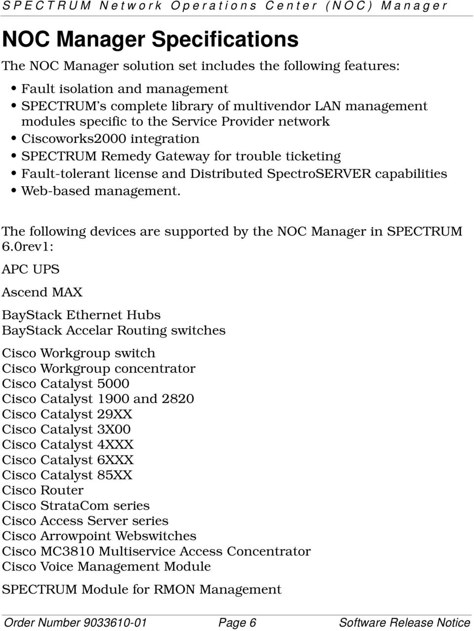 The following devices are supported by the NOC Manager in SPECTRUM 6.