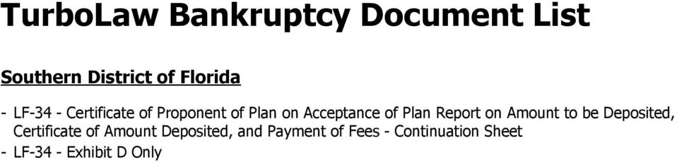 to be Deposited, Certificate of Amount Deposited, and