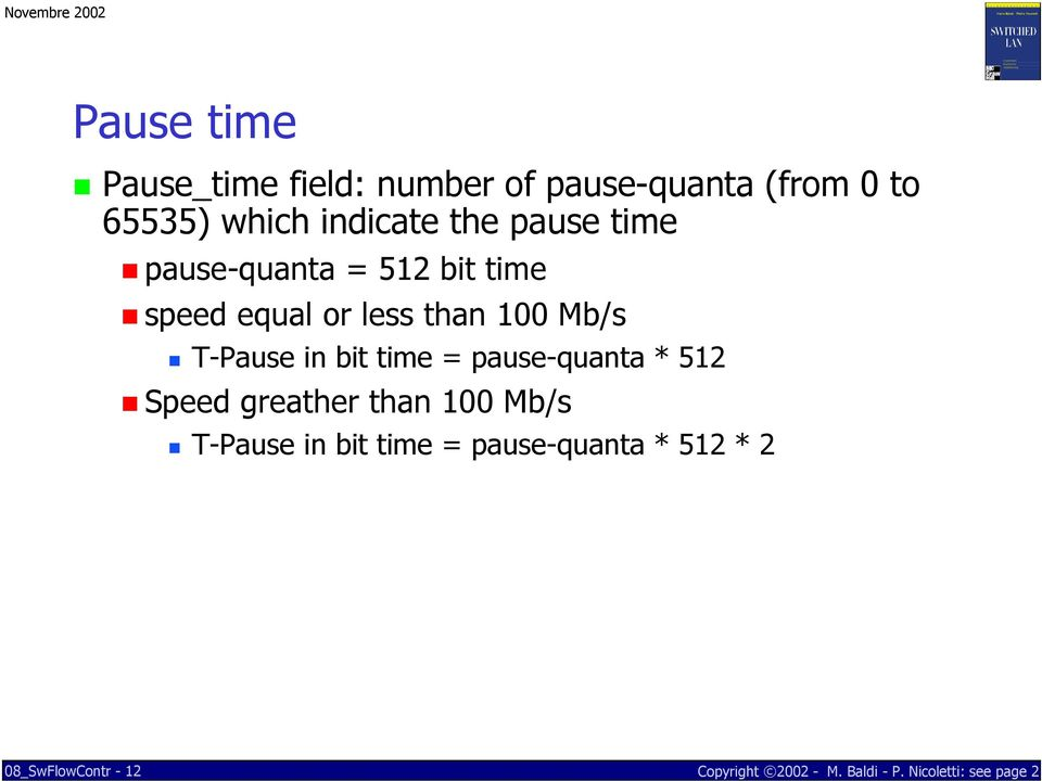 less than 00 Mb/s T-Pause in bit time = pause-quanta * 52 Speed greather