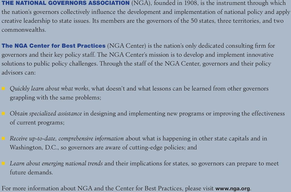 The NGA Center for Best Practices (NGA Center) is the nation s only dedicated consulting firm for governors and their key policy staff.