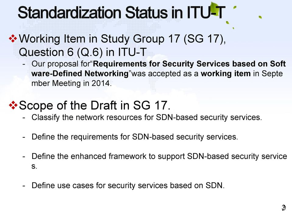 in Septe mber Meeting in 2014. v Scope of the Draft in SG 17. - Classify the network resources for SDN-based security services.
