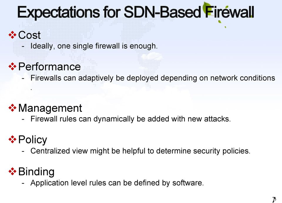 v Management - Firewall rules can dynamically be added with new attacks.