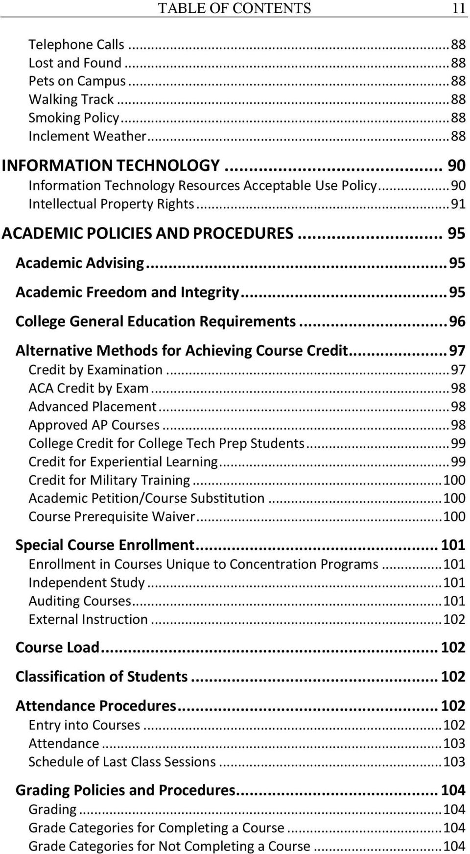 .. 95 College General Education Requirements... 96 Alternative Methods for Achieving Course Credit... 97 Credit by Examination... 97 ACA Credit by Exam... 98 Advanced Placement.