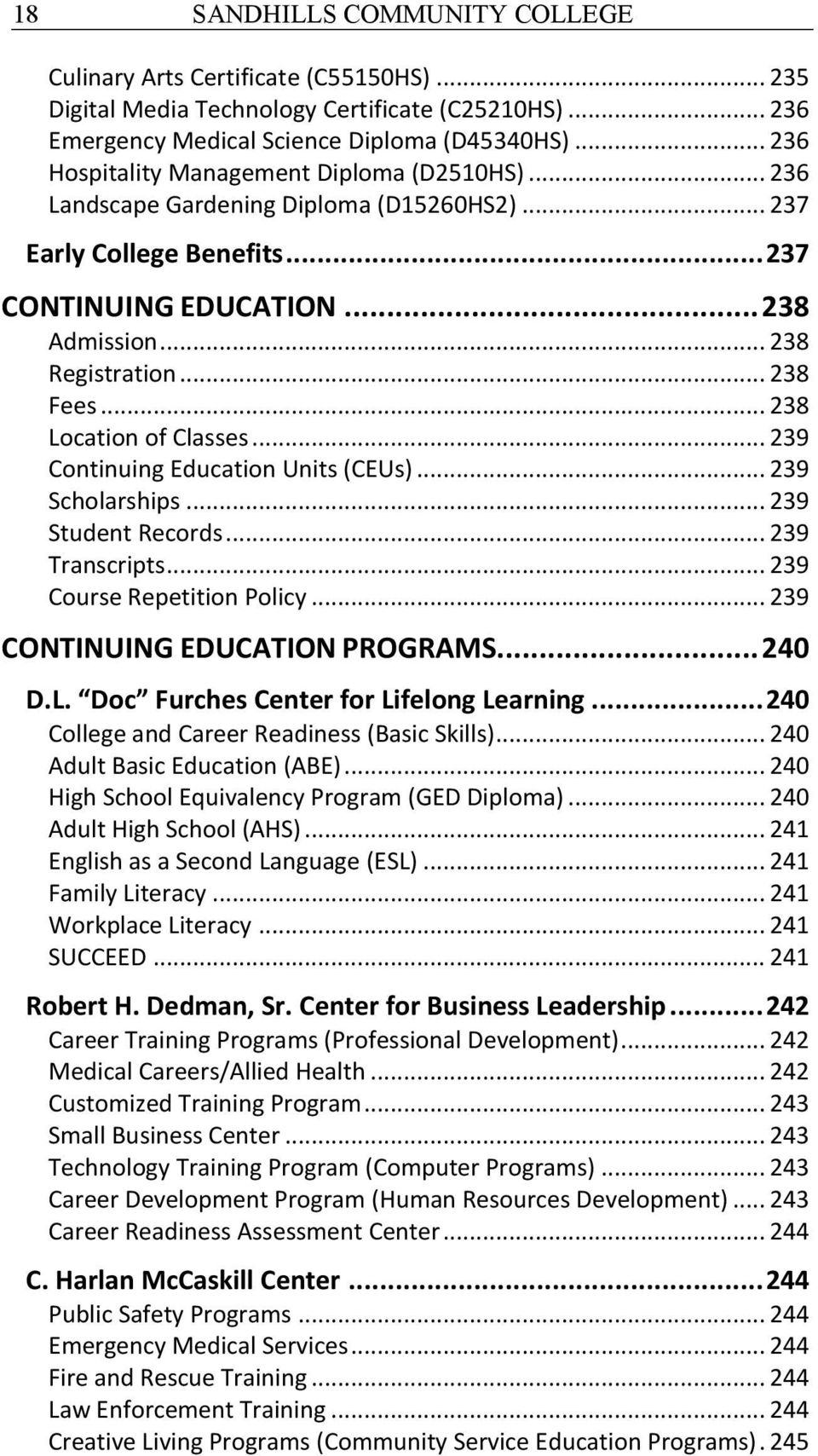.. 238 Location of Classes... 239 Continuing Education Units (CEUs)... 239 Scholarships... 239 Student Records... 239 Transcripts... 239 Course Repetition Policy... 239 CONTINUING EDUCATION PROGRAMS.