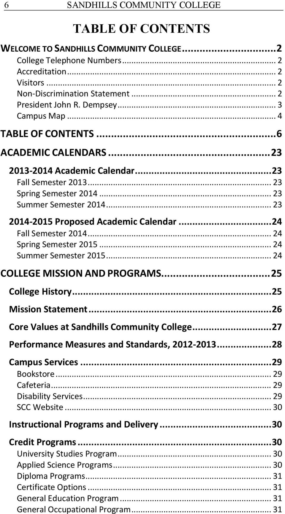 .. 23 Summer Semester 2014... 23 2014-2015 Proposed Academic Calendar... 24 Fall Semester 2014... 24 Spring Semester 2015... 24 Summer Semester 2015... 24 COLLEGE MISSION AND PROGRAMS.