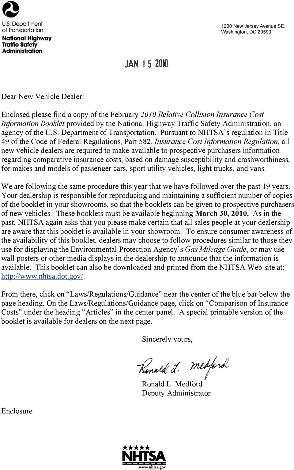Pursuant to NHTSA s regulation in Title 49 of the Code of Federal Regulations, Part 582, Insurance Cost Information Regulation, all new vehicle dealers are required to make available to prospective
