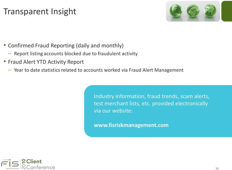 related to accounts worked via Fraud Alert Management Industry information, fraud trends, scam
