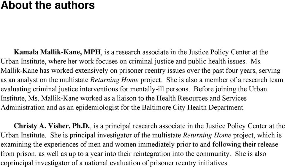 She is also a member of a research team evaluating criminal justice interventions for mentally-ill persons. Before joining the Urban Institute, Ms.
