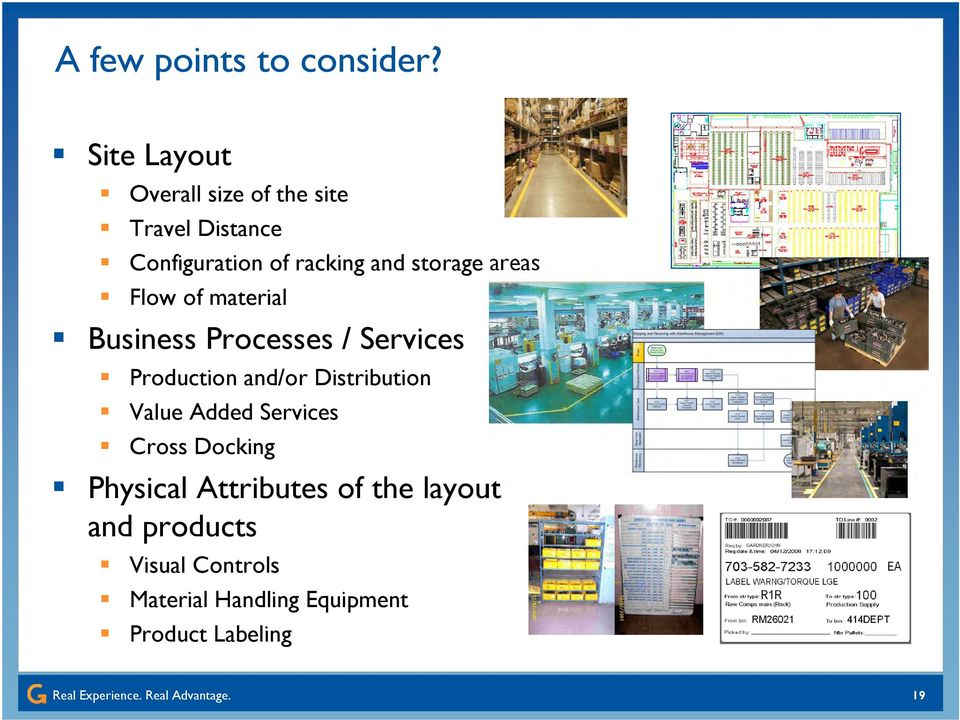storage areas Flow of material Business Processes / Services Production and/or