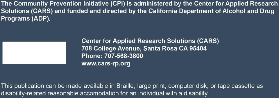 Center for Applied Research Solutions (CARS) 708 College Avenue, Santa Rosa CA 95404 Phone: 707-568-3800 www.cars-rp.