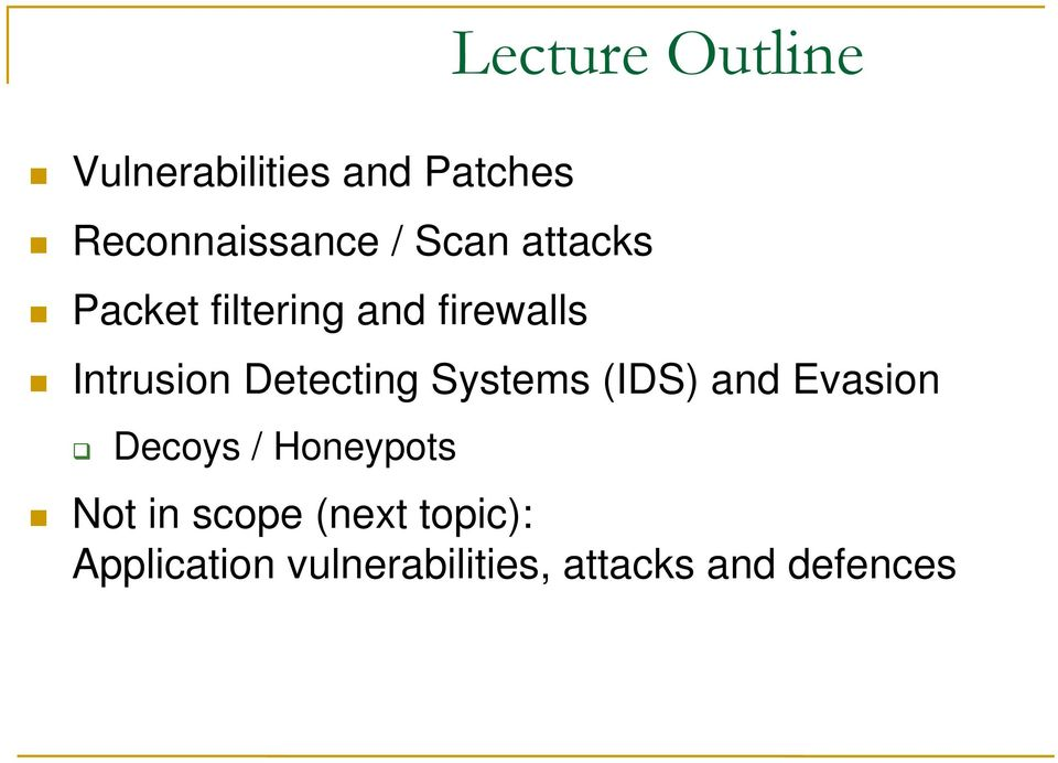 Detecting Systems (IDS) and Evasion Decoys / Honeypots Not in