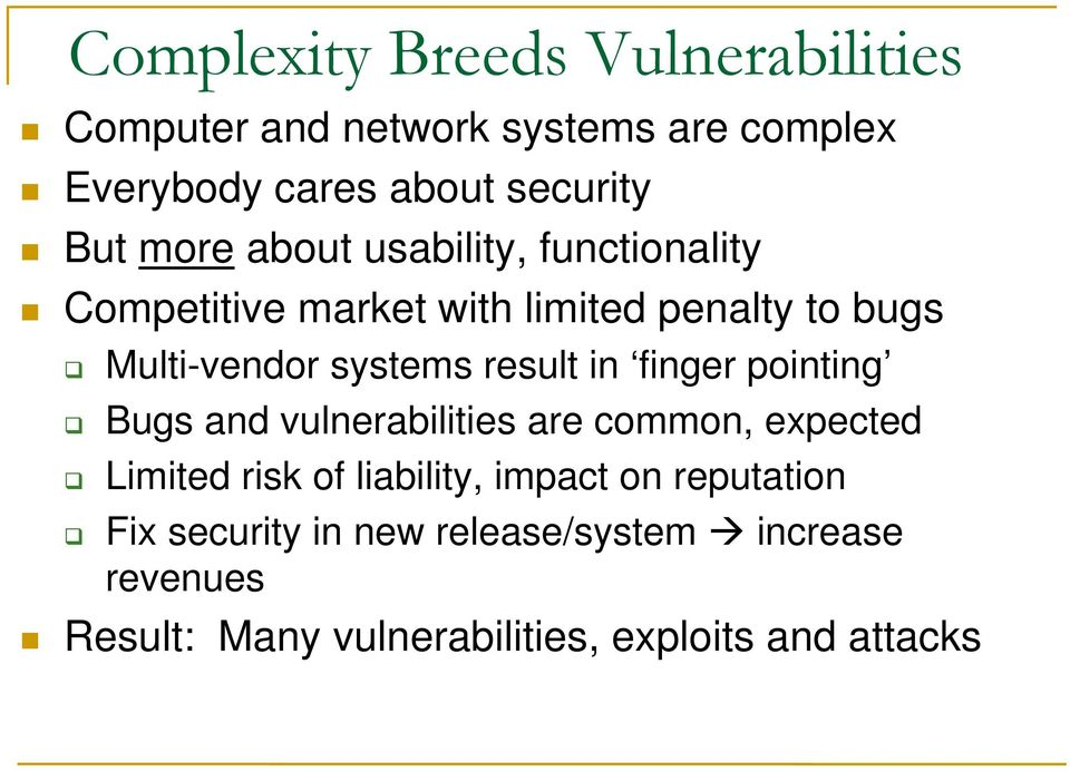 result in finger pointing Bugs and vulnerabilities are common, expected Limited risk of liability, impact on