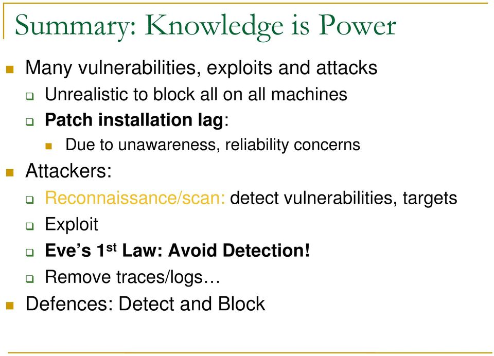 unawareness, reliability concerns Attackers: Reconnaissance/scan: detect