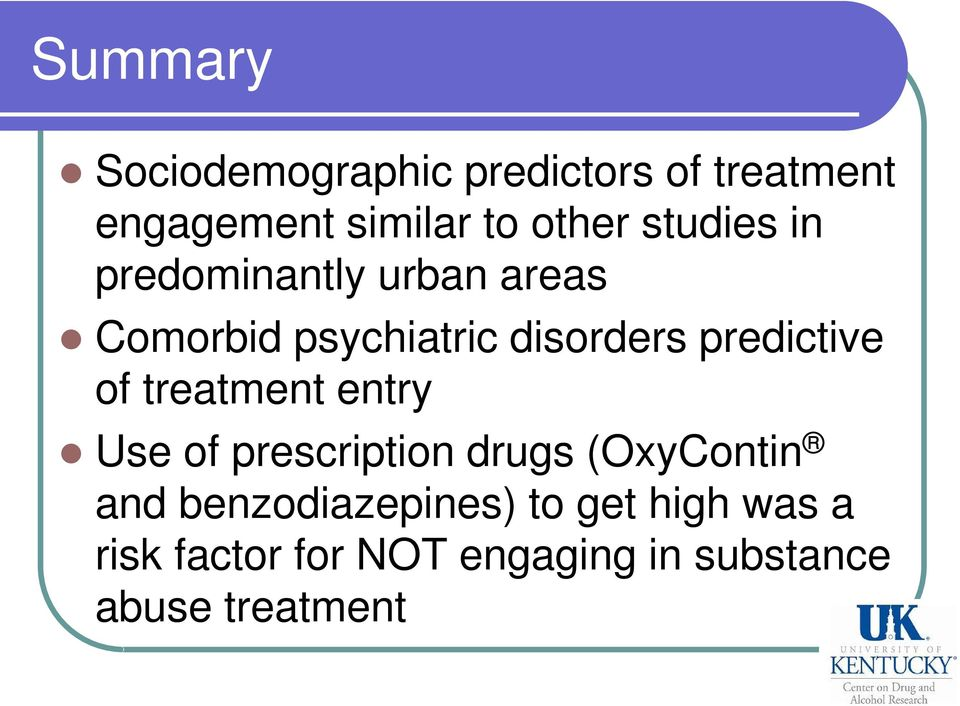 predictive of treatment entry Use of prescription drugs (OxyContin and