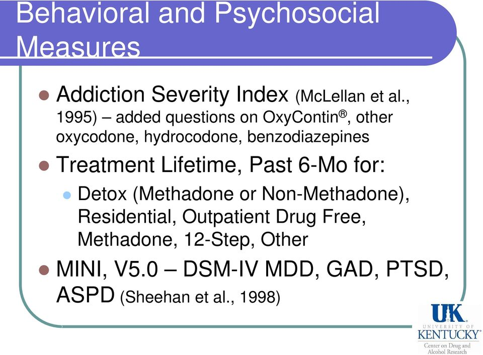Treatment Lifetime, Past 6-Mo for: Detox (Methadone or Non-Methadone), Residential,