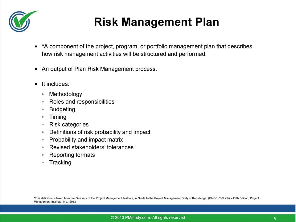 It includes: Methodology Roles and responsibilities Budgeting Timing Risk categories Definitions of risk
