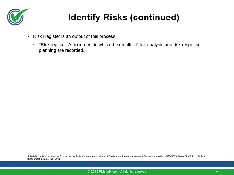 *Risk register: A document in which the