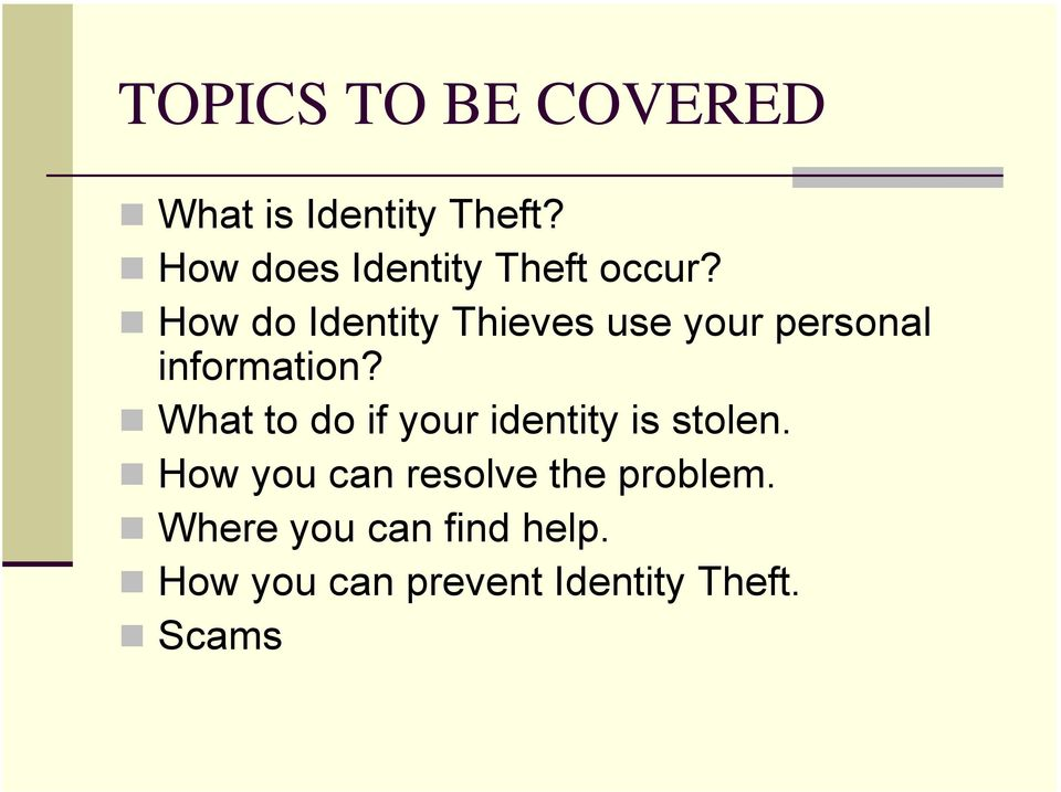 How do Identity Thieves use your personal information?