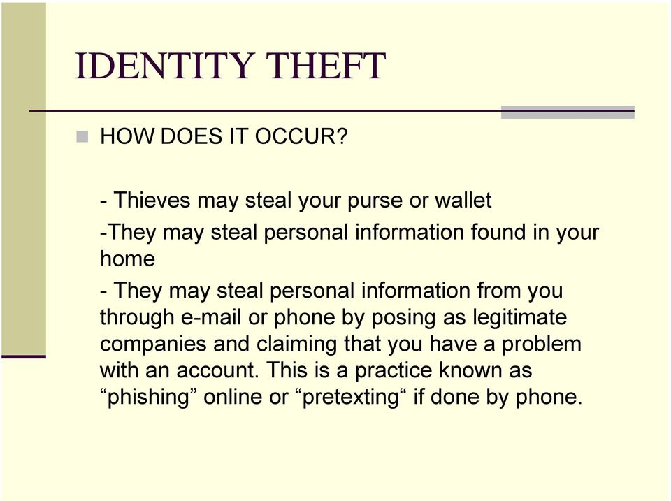home - They may steal personal information from you through e-mail or phone by posing as
