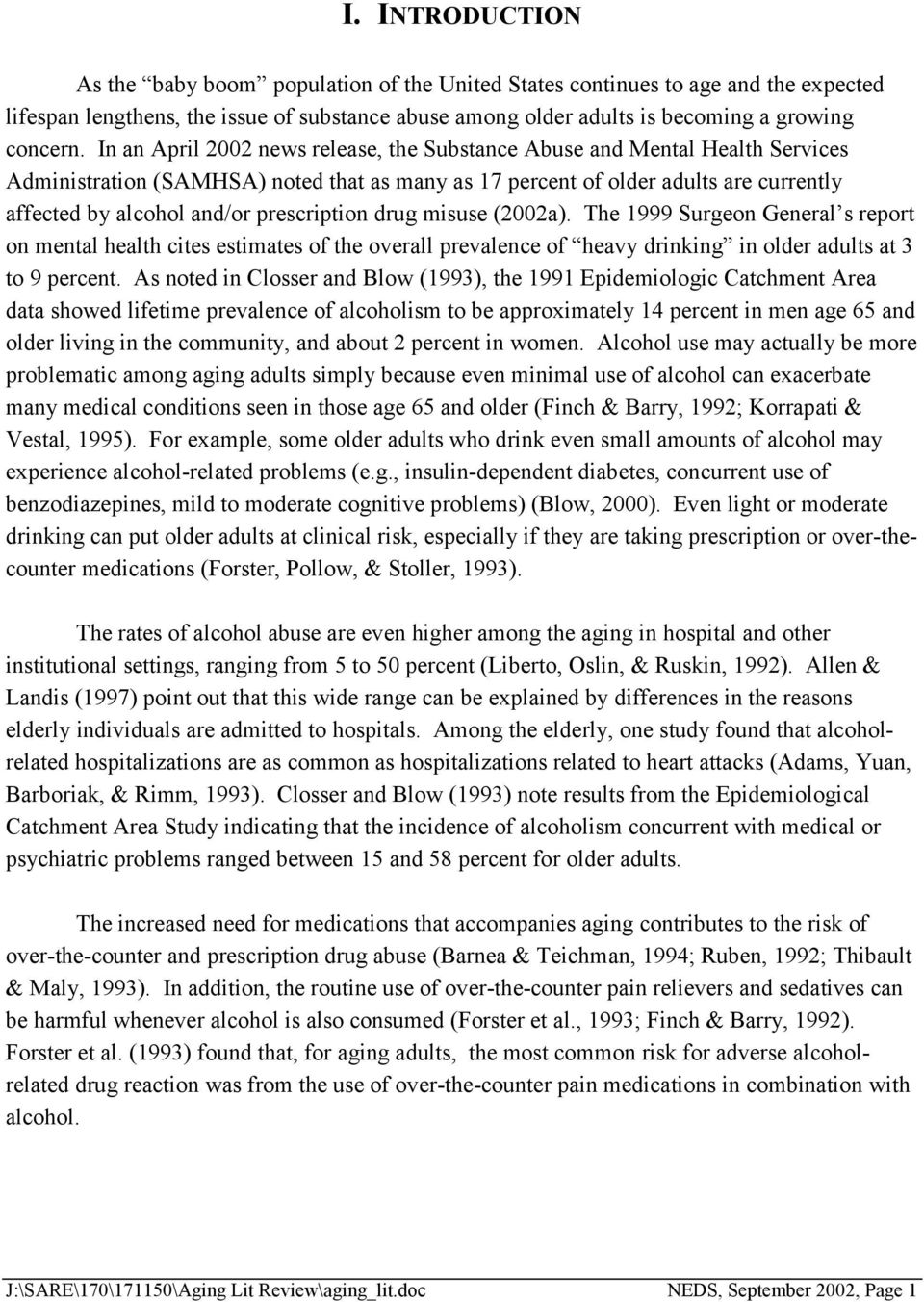 prescription drug misuse (2002a). The 1999 Surgeon General s report on mental health cites estimates of the overall prevalence of heavy drinking in older adults at 3 to 9 percent.