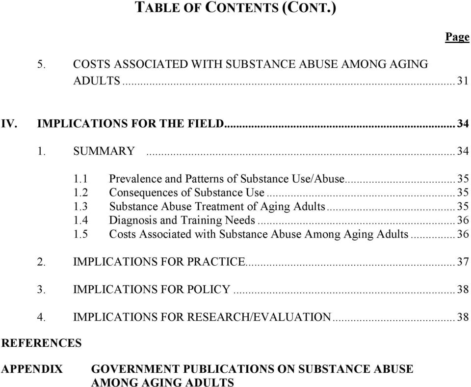 .. 35 1.4 Diagnosis and Training Needs... 36 1.5 Costs Associated with Substance Abuse Among Aging Adults... 36 2. IMPLICATIONS FOR PRACTICE... 37 3.