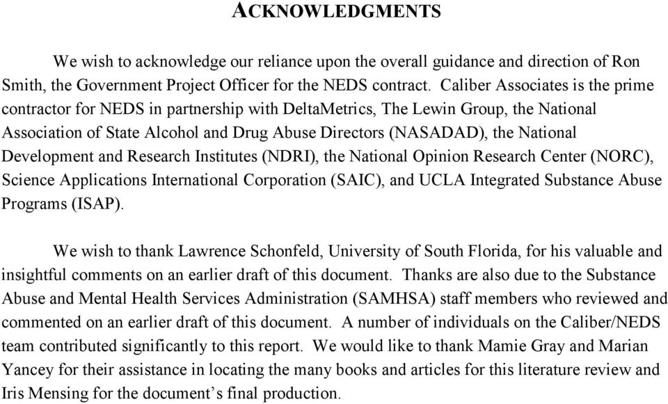 Development and Research Institutes (NDRI), the National Opinion Research Center (NORC), Science Applications International Corporation (SAIC), and UCLA Integrated Substance Abuse Programs (ISAP).