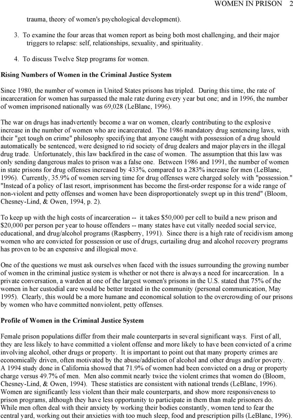 To discuss Twelve Step programs for women. Rising Numbers of Women in the Criminal Justice System Since 1980, the number of women in United States prisons has tripled.