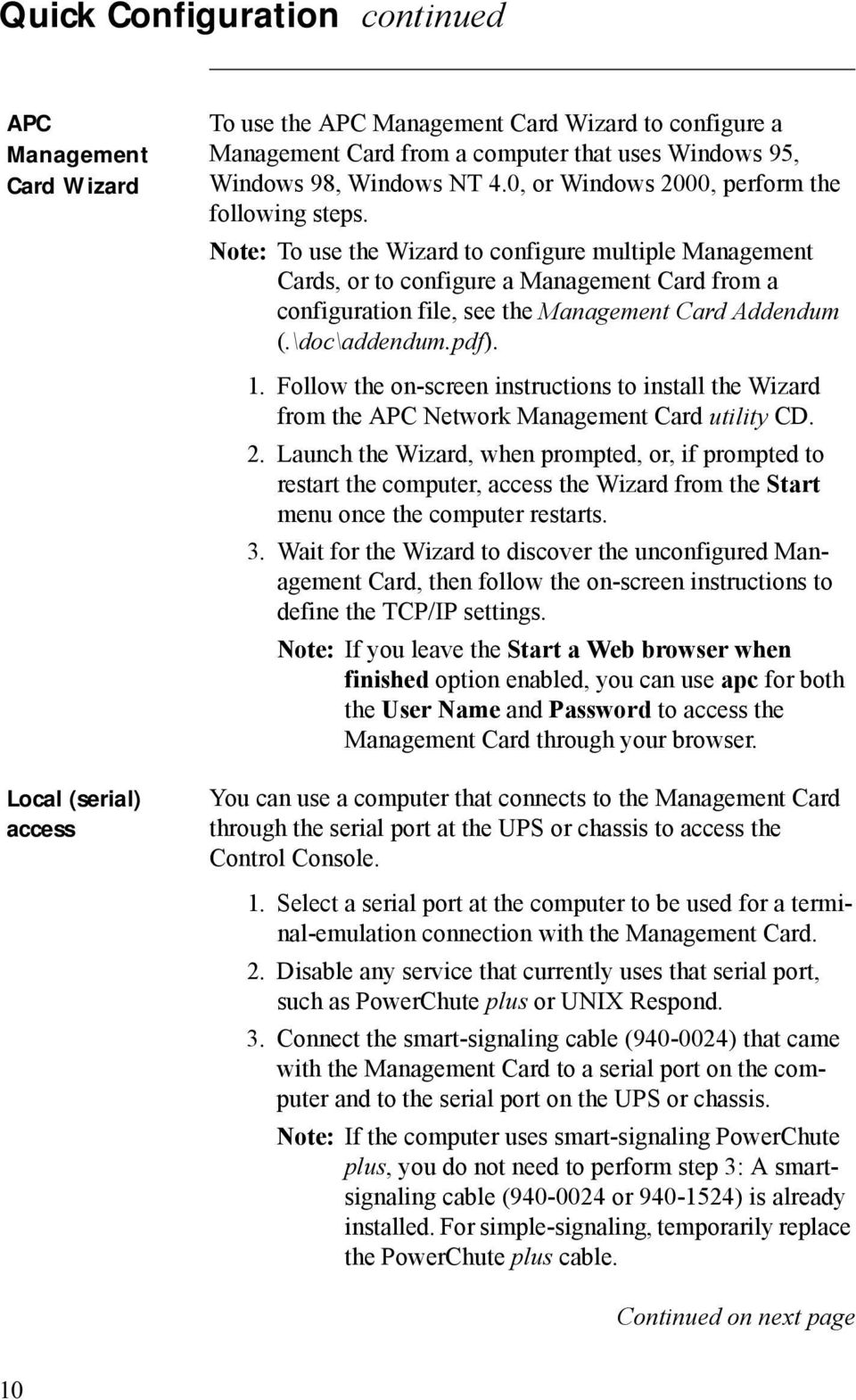 Note: To use the Wizard to configure multiple Management Cards, or to configure a Management Card from a configuration file, see the Management Card Addendum (.\doc\addendum.pdf). 1.